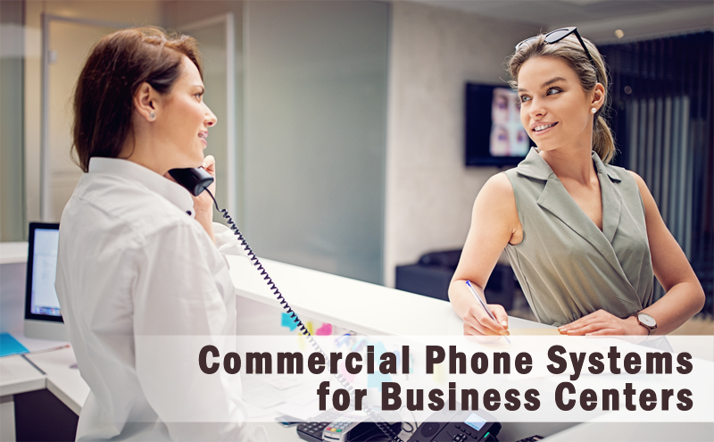 Phone Systems for Business Centers